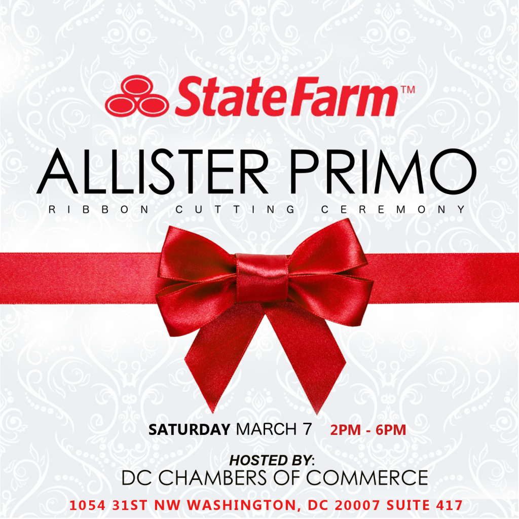 Opening of Allister Primo's State Farm Agency @ Allister Primo's State Farm Agency | Washington | District of Columbia | United States